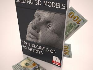 Selling 3D Models True Secrets of 3D Artists book