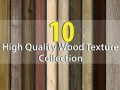 10 High Quality Wood Textures Collection